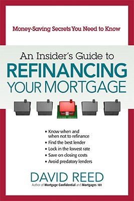 Image for An Insider's Guide to Refinancing Your Mortgage: Money-Saving Secrets You Need to Know