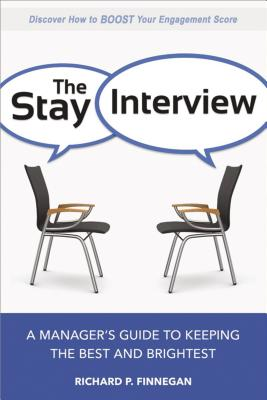 Image for The Stay Interview: A Manager's Guide to Keeping the Best and Brightest
