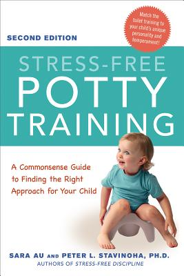 Image for Stress-Free Potty Training: A Commonsense Guide to Finding the Right Approach for Your Child