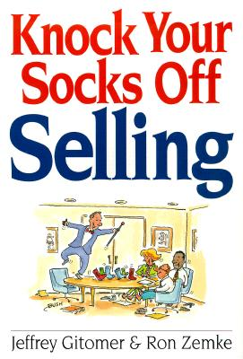 Knock Your Socks Off Selling, Gitomer, Jeffrey;Zemke, Ron