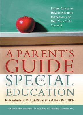 Image for A Parent's Guide to Special Education: Insider Advice on How to Navigate the System and Help Your Child Succeed