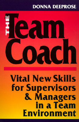 Image for Team Coach : Vital New Skills for Supervisors & Managers in a Team Environment