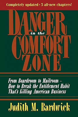 Image for Danger in the Comfort Zone: From Boardroom to Mailroom -- How to Break theEntitlement Habit That's Killing American Business