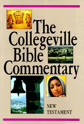 Image for The Collegeville Bible Commentary: Based on the New American Bible : New Testament