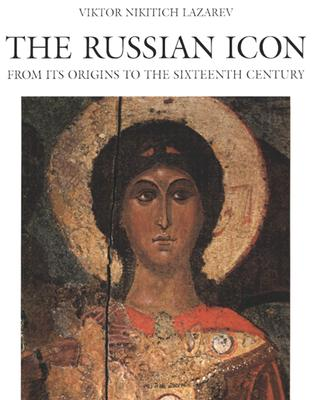 Image for The Russian Icon: From Its Origin to the Sixteenth Century