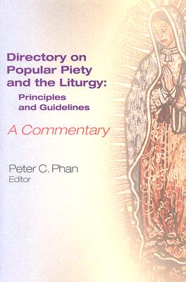 Image for The Directory on Popular Piety and the Liturgy: Principles and Guidelines--A Commentary