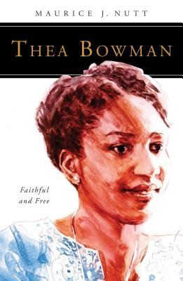Image for Thea Bowman: Faithful and Free (People of God)