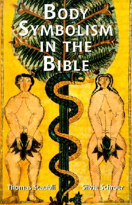 Body Symbolism in the Bible (Scripture), Schroer, Silvia; Staubli, Thomas