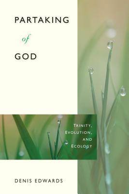 Partaking of God: Trinity, Evolution, and Ecology, Denis Edwards