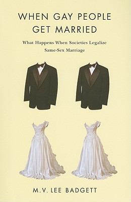 Image for When Gay People Get Married: What Happens When Societies Legalize Same-Sex Marriage