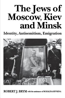 Image for The Jews of Moscow, Kiev, and Minsk: Identity, Antisemitism, Emigration