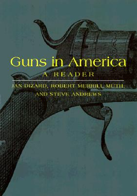 Image for Guns in America: A Reader