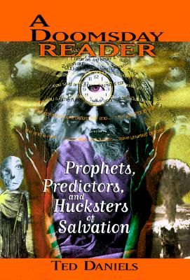 Image for A Doomsday Reader: Prophets, Predictors, and Hucksters of Salvation