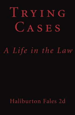 Trying Cases: A Life in the Law, Fales II, Haliburton
