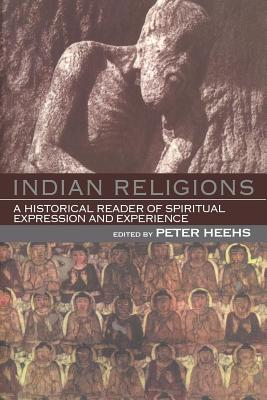 Image for Indian Religions: A Historical Reader of Spiritual Expression and Experience