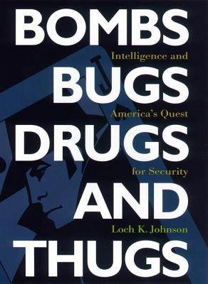 Image for Bombs, Bugs, Drugs, and Thugs: Intelligence and America's Quest for Security (Fast Track Books)