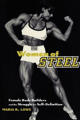 Image for Women of Steel: Female Bodybuilders and the Struggle for Self-Definition