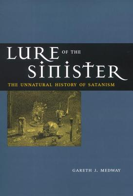 Image for Lure of the Sinister: The Unnatural History of Satanism