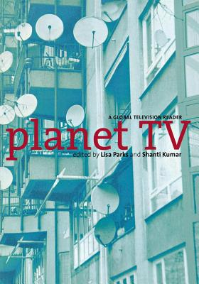 Image for Planet TV: A Global Television Reader