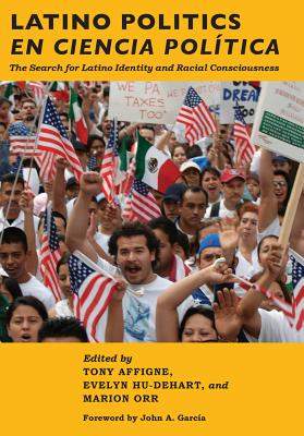 Image for Latino Politics en Ciencia Politica: The Search for Latino Identity and Racial Consciousness