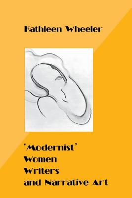 Image for 'Modernist' Women Writers and Narrative Art