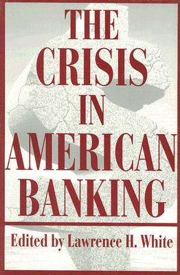 Image for The Crisis in American Banking (Political Economy of Austrian School)