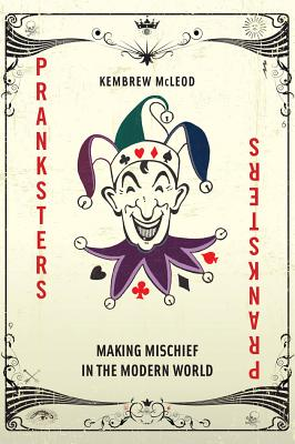 Image for Pranksters: Making Mischief in the Modern World