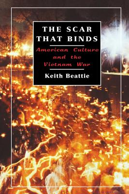 Image for Scar That Binds: American Culture and the Vietnam War, The