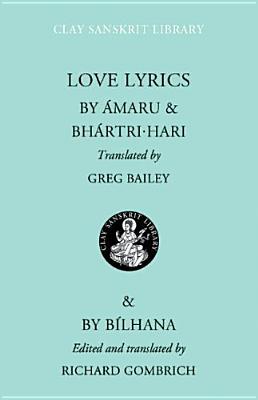 Love Lyrics (Clay Sanskrit Library), Amaru; Bhartrihari; Bilhana
