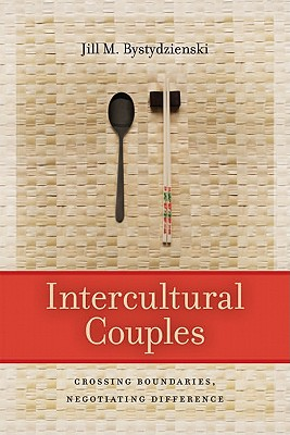 INTERCULTURAL COUPLES, JILL BYSTYDZIENSKI
