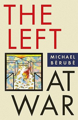 The Left at War, Berube, Michael
