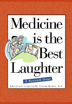 Image for Medicine Is The Best Laughter: A Second Dose