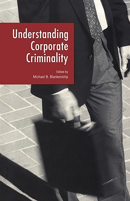 Image for Understanding Corporate Criminality (Current Issues in Criminal Justice)