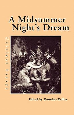 A Midsummer Night's Dream: Critical Essays (Shakespeare Criticism)