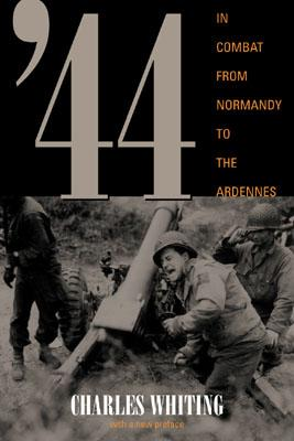 44: In Combat from Normandy to the Ardennes, Whiting, Charles
