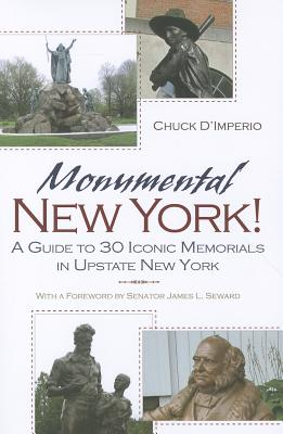 Image for Monumental New York!: A Guide to 30 Iconic Memorials in Upstate New York (New York State Series)