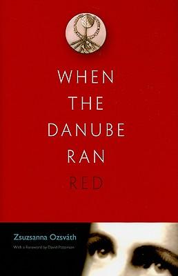 When the Danube Ran Red, Zsuzsanna Ozsvath