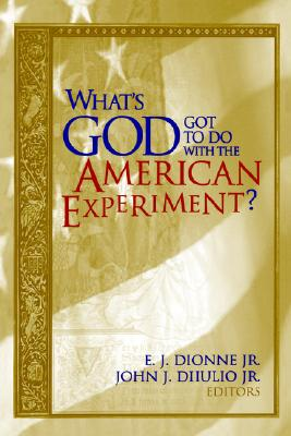 Image for What's God Got to Do with the American Experiment?