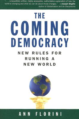 Image for The Coming Democracy: New Rules for Running a New World
