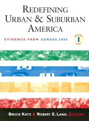 1: Redefining Urban and Suburban America: Evidence from Census 2000 (James A. Johnson Metro Series)