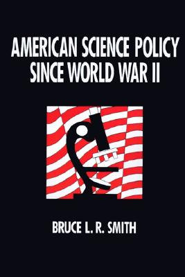 Image for American Science Policy since World War II (Innovations in Education and Job)