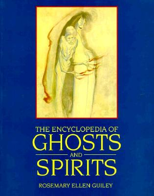 The encyclopedia of Ghosts and Spirits - 2nd Edition, Guiley, Rosemary Ellen