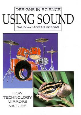 Image for Using Sound (Designs in Science)