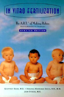 Image for In Vitro Fertilization : The A.R.T. of Making Babies