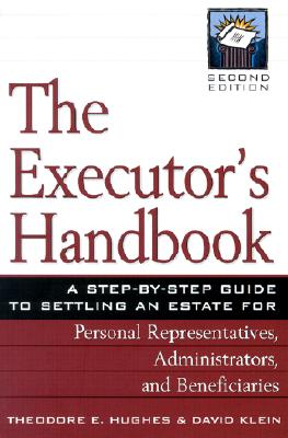 Image for The Executor's Handbook: A Step-By-Step Guide to Settling an Estate for Personal Representatives, Administrators, and Beneficiaries
