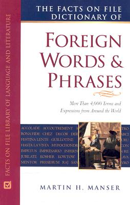 Facts on File Dictionary of Foreign Words and Phrases (The Facts on File Writers Library) (Multilingual Edition), Manser, Martin H.; Pickering, David