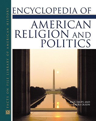 Image for Encyclopedia of American Religion and Politics (Facts on File Library of American History Series)**OUT OF PRINT**