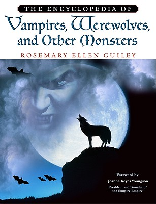 Image for The Encyclopedia of Vampires, Werewolves, and Other Monsters