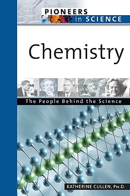 Image for Chemistry: The People Behind The Science (Pioneers In Science)