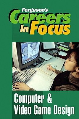 Image for Computer & Video Game Design (Careers in Focus)